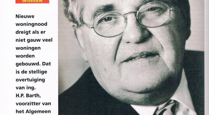 Ing. H.P. Barth, voorzitter Algemeen Verbond Bouw Bedrijf:  'Woningnood zoals vlak na de oorlog dreigt' (1995, nr. 1)